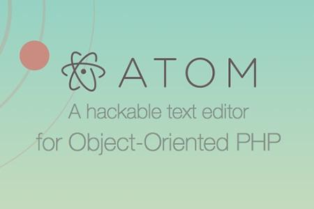 Atom a hackable text editor for object oriented PHP